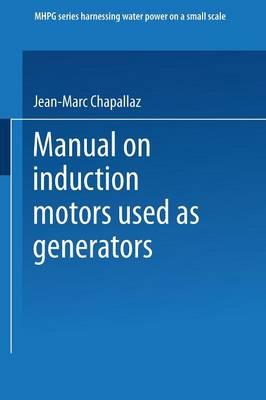 Manual on Induction Motors Used as Generators (Paperback)