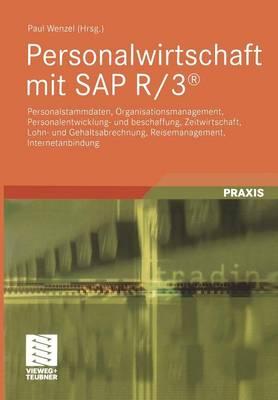 Personalwirtschaft Mit SAP R/3(r): Personalstammdaten, Organisationsmanagement, Personalentwicklung- Und Beschaffung, Zeitwirtschaft, Lohn- Und Gehaltsabrechnung, Reisemanagement, Internetanbindung - Edition Business Computing