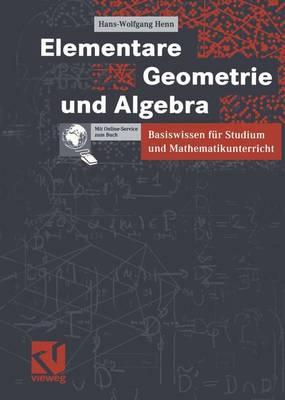 Elementare Geometrie Und Algebra: Basiswissen Fur Studium Und Mathematikunterricht (Paperback)