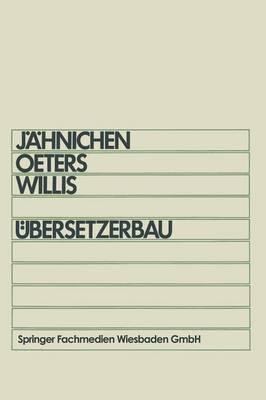 UEbersetzerbau: Skriptum Fur Informatiker Im Hauptstudium (Paperback)