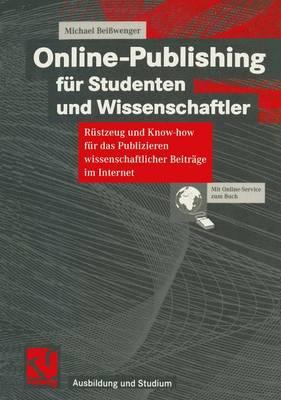 Online-Publishing Fur Studenten Und Wissenschaftler - Ausbildung und Studium (Paperback)