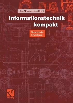 Informationstechnik Kompakt: Theoretische Grundlagen (Paperback)