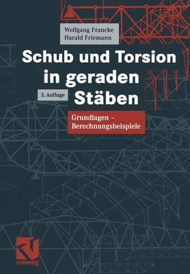 Schub Und Torsion in Geraden Staben: Grundlagen, Berechnungsbeispiele (Paperback)