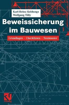 Beweissicherung Im Bauwesen: Grundlagen -- Checklisten -- Textmuster (Hardback)