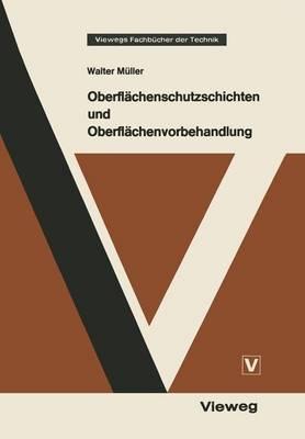 Oberflachenschutzschichten Und Oberflachenvorbehandlung - Viewegs Fachbucher Der Technik (Paperback)