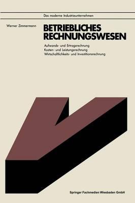 Betriebliches Rechnungswesen - Das Moderne Industrieunternehmen (Paperback)