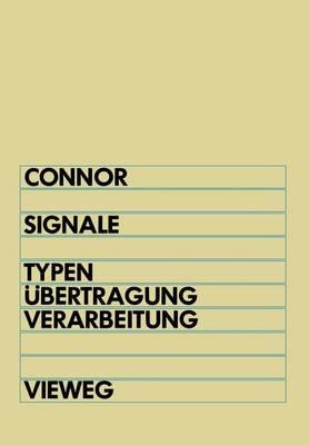 Signale: Typen,  bertragung Und Verarbeitung Elektrischer Signale (Paperback)