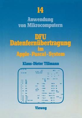Df�, Datenfern�bertragung Im Apple-Pascal-System - Anwendung Von Mikrocomputern 14 (Paperback)