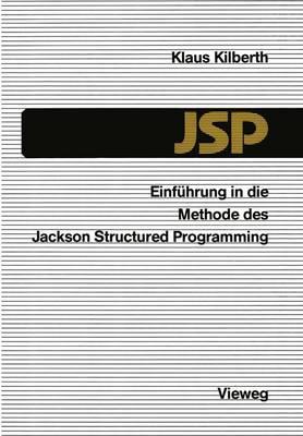 Einfuhrung in Die Methode Des Jackson Structured Programming (JSP) (Paperback)