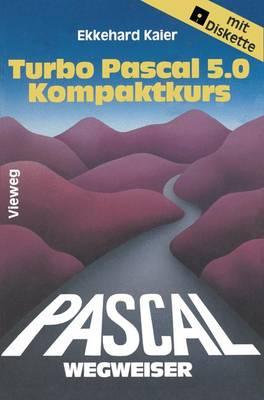 Turbo Pascal 5.0-Wegweiser Kompaktkurs (Paperback)