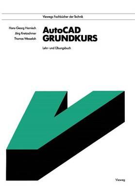 AutoCAD - Grundkurs: Lehr- Und �bungsbuch - Viewegs Fachbucher Der Technik (Paperback)