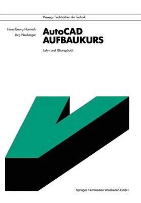 AutoCAD-Aufbaukurs - Viewegs Fachbucher der Technik (Paperback)
