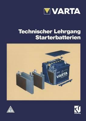 Technischer Lehrgang Starterbatterien (Paperback)