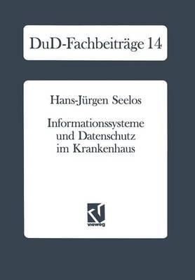 Informationssysteme Und Datenschutz Im Krankenhaus: Strategische Informationsplanung -- Informationsrechtliche Aspekte -- Konkrete Vorschlage - Dud-Fachbeitreage 14 (Paperback)