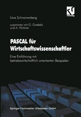 Pascal F�r Wirtschaftswissenschaftler: Eine Einf�hrung Mit Betriebswirtschaftlich Orientierten Beispielen (Paperback)