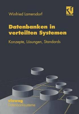 Datenbanken in Verteilten Systemen: Konzepte, L�sungen, Standards - Xdatenbanksysteme (Paperback)
