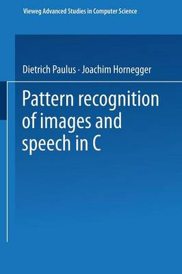 Pattern Recognition of Images and Speech in C++ - Vieweg Advanced Studies in Computer Science (Paperback)