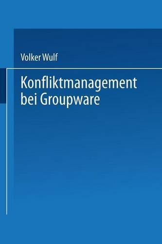 Konfliktmanagement Bei Groupware (Paperback)