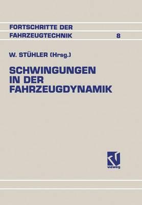 Schwingungen in Der Fahrzeugdynamik - Fortschritte Der Fahrzeugtechnik 8 (Paperback)