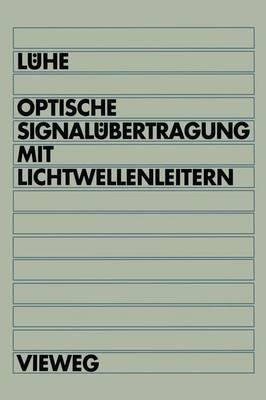 Optische Signalubertragung mit Lichtwellenleitern (Paperback)