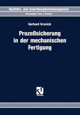 Proze sicherung in Der Mechanischen Fertigung - Qualitats- Und Zuverlassigkeitsmanagement (Paperback)