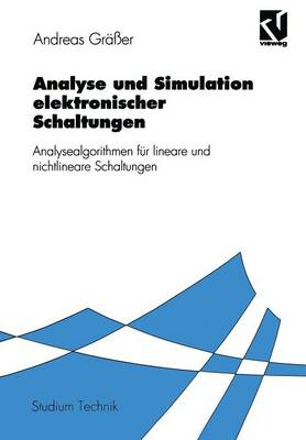 Analyse Und Simulation Elektronischer Schaltungen: Analysealgorithmen Fur Lineare Und Nichtlineare Schaltungen (Paperback)