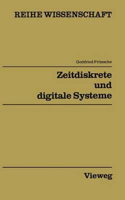 Zeitdiskrete Und Digitale Systeme: Netzwerke IV - Reihe Wissenschaft (Paperback)