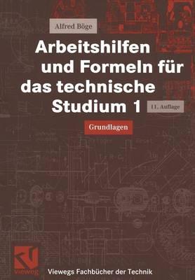 Arbeitshilfen Und Formeln Fur Das Technische Studium 1 - Viewegs Fachbucher der Technik (Paperback)