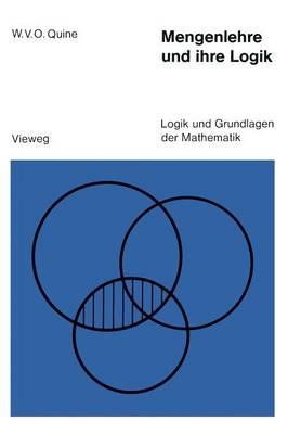 Mengenlehre Und Ihre Logik - Logik Und Grundlagen Der Mathematik 10 (Paperback)