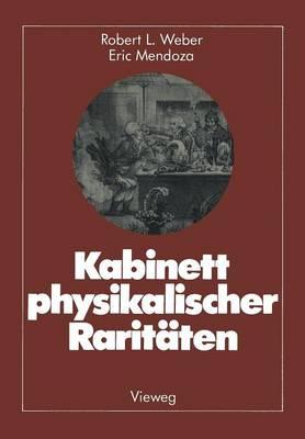Kabinett Physikalischer Raritaten: Eine Anthologie Zum Mit-, Nach- Und Weiterdenken (Paperback)