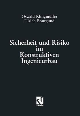Sicherheit Und Risiko Im Konstruktiven Ingenieurbau (Paperback)
