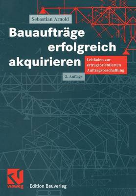 Bauauftrage Erfolgreich Akquirieren (Paperback)