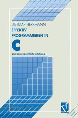 Effektiv Programmieren in C: Eine Beispielorientierte Einfuhrung (Paperback)