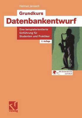 Grundkurs Datenbankentwurf: Eine Beispielorientierte Einfuhrung Fur Studenten Und Praktiker (Paperback)