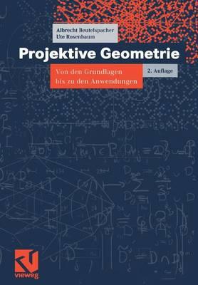 Projektive Geometrie - Vieweg Studium; Aufbaukurs Mathematik 41 (Paperback)