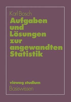 Aufgaben und Losungen zur Angewandten Statistik - Vieweg Studium; Basiswissen (Paperback)