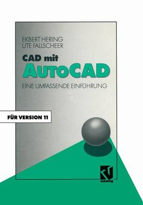 CAD Mit AutoCAD: Eine Umfassende Einfuhrung Fur Die Arbeit Mit Version 11 (Paperback)