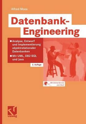 Datenbank-Engineering: Analyse,Entwurf und Implementierung Objektrelationaler Datenbanken - Mit UML,DB2-SQL und Java (Paperback)