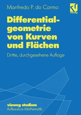 Differentialgeometrie von Kurven und Flachen - Vieweg Studium; Aufbaukurs Mathematik 55 (Paperback)