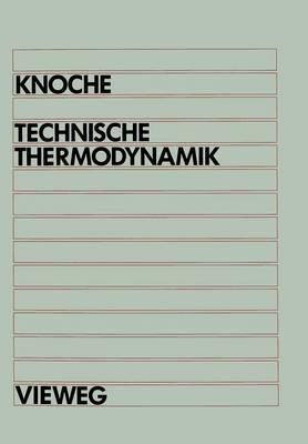 Technische Thermodynamik: Fur Studenten Des Maschinenbaus Und Der Elektrotechnik AB 1. Semester - Uni-Texte (Paperback)