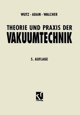 Theorie Und Praxis Der Vakuumtechnik - Lehrbuchreihe Physik 66 (Paperback)