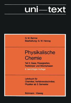 Physikalische Chemie: Teil II: Gase, Fl ssigkeiten, Festk rper Und Mischphasen - Unitext (Paperback)