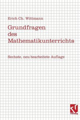 Grundfragen Des Mathematikunterrichts (Paperback)