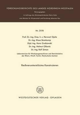Rechnerunterst�tztes Konstruieren - Forschungsberichte Des Landes Nordrhein-Westfalen 2178 (Paperback)