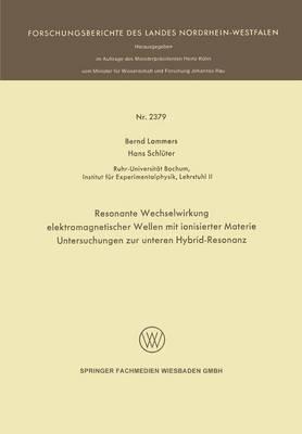 Resonante Wechselwirkung Elektromagnetischer Wellen Mit Ionisierter Materie: Untersuchungen Zur Unteren Hybrid-Resonanz - Forschungsberichte Des Landes Nordrhein-Westfalen (Paperback)