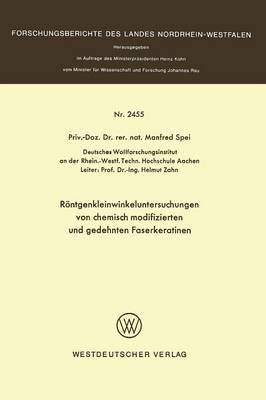 Rontgenkleinwinkeluntersuchungen Von Chemisch Modifizierten Und Gedehnten Faserkeratinen - Forschungsberichte Des Landes Nordrhein-Westfalen (Paperback)