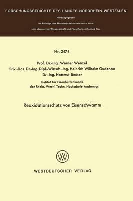 Reoxidationsschutz Von Eisenschwamm - Forschungsberichte Des Landes Nordrhein-Westfalen 2474 (Paperback)