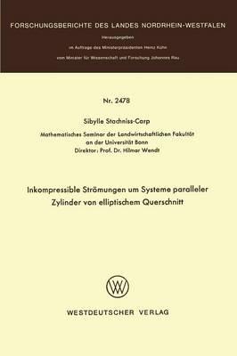 Inkompressible Stromungen Um Systeme Paralleler Zylinder Von Elliptischem Querschnitt - Forschungsberichte Des Landes Nordrhein-Westfalen / Fachgrup 2478 (Paperback)