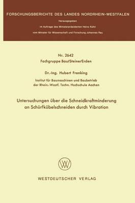 Untersuchungen ber Die Schneidkraftminderung an Sch rfk belschneiden Durch Vibration (Paperback)