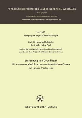 Erarbeitung Von Grundlagen F r Ein Neues Verfahren Zum Automatischen Garen Mit Langer Vorlaufzeit - Forschungsberichte Des Landes Nordrhein-Westfalen / Fachgrup 2680 (Paperback)